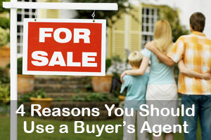 4 Reasons You Should Use a Buyer's Agent to Buy a Home