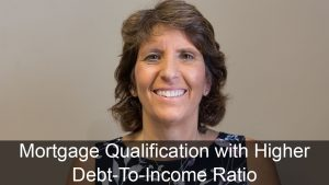 Qualify for a Mortgage With a Higher Debt To Income Ratio in 2017
